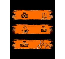 The Good, The Bad, The GIANT! Photographic Print