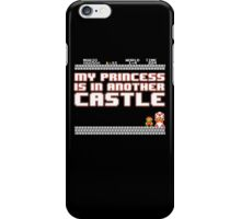 Sorry mario, your princess is in another castle! iPhone Case/Skin