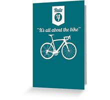 The Rules #4 - It's all about the bike Greeting Card