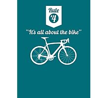 The Rules #4 - It's all about the bike Photographic Print