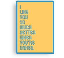 Better Naked - funny greeting cards Canvas Print