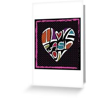 I love Fashion .Silhouette of hearts from words Greeting Card