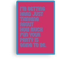 Hard Party - funny greeting cards Canvas Print