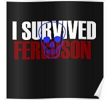 I survived FERGUSON Poster