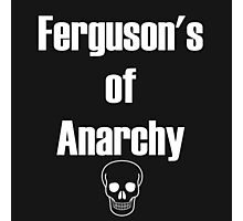 Ferguson's of Anarchy Photographic Print