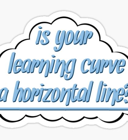 """Is Your Learning Curve a Horizontal Line?"" – The Foxhole Court Sticker"