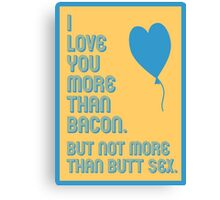 Bacon Butt Sex - funny greeting cards Canvas Print