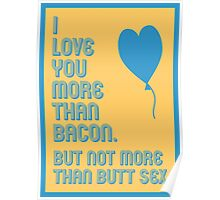 Bacon Butt Sex - funny greeting cards Poster
