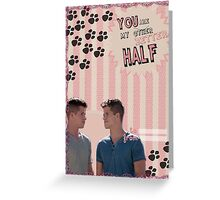 My Teenwolfed Valentine [You Are My Better Half] Greeting Card