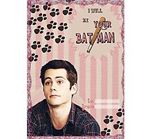 My Teenwolfed Valentine [I Will Be Your Batman] Photographic Print
