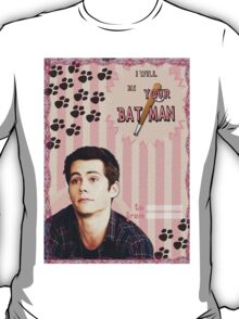 My Teenwolfed Valentine [I Will Be Your Batman] T-Shirt