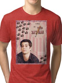 My Teenwolfed Valentine [I Will Be Your Batman] Tri-blend T-Shirt