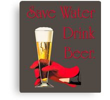 Be a conservationist Save water drink beer Canvas Print