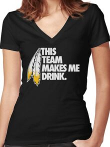 THIS TEAM MAKES ME DRINK. Women's Fitted V-Neck T-Shirt