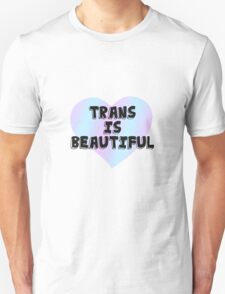 Trans Is Beautiful Unisex T-Shirt