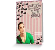 My Teenwolfed Valentine[I Like To Cuddle] Greeting Card