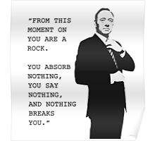 Frank Underwood 'You are a Rock' Poster