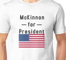 McKinnon for President Unisex T-Shirt