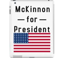 McKinnon for President iPad Case/Skin