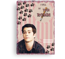 My Teenwolfed Valentine[I'll be your Robin] Canvas Print