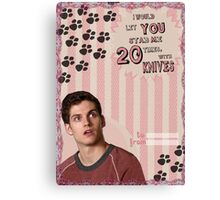 My Teenwolfed Valentine[I'd Let You Stab Me] 1 Canvas Print