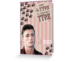 My Teenwolfed Valentine[I know I'm Your Type] Greeting Card