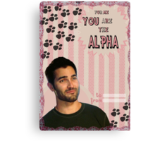 My Teenwolfed Valentine[You Are The Alpha] Canvas Print
