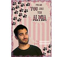My Teenwolfed Valentine[You Are The Alpha] Photographic Print
