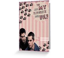 My Teenwolfed Valentine[You Are My Favourite Sour Wolf] Greeting Card