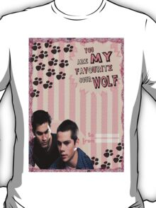 My Teenwolfed Valentine[You Are My Favourite Sour Wolf] T-Shirt