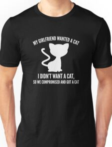 We Compromised And Got A Cat Unisex T-Shirt