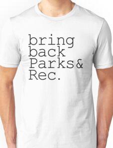 bring back parks and rec Unisex T-Shirt