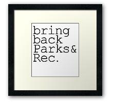 bring back parks and rec Framed Print
