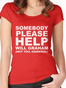 SOMEBODY PLEASE HELP WILL GRAHAM Women's Fitted Scoop T-Shirt