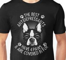 The Best Antidepressants Have 4 Paws Unisex T-Shirt