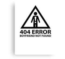 404 Error Boyfriend Not Found Canvas Print
