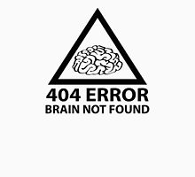404 Error Brain Not Found Unisex T-Shirt