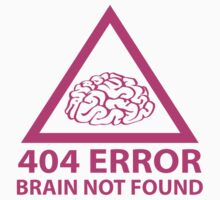 404 Error Brain Not Found T-Shirt