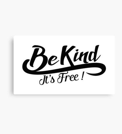 be kind it's free Canvas Print