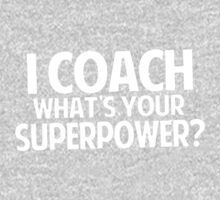 I Coach What's Your Superpower Kids Tee