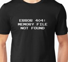 404 Error : Memory File Not Found Unisex T-Shirt