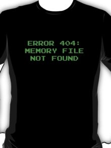 404 Error : Memory File Not Found T-Shirt