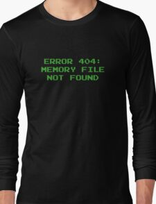 404 Error : Memory File Not Found Long Sleeve T-Shirt