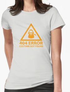 404 Error : Costume Not Found Womens Fitted T-Shirt