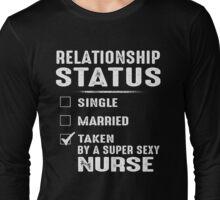 Taken By A Super Sexy Nurse Long Sleeve T-Shirt
