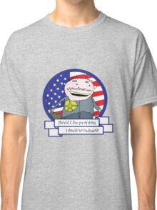 I Should Be Outlawed! Classic T-Shirt