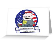 I Should Be Outlawed! Greeting Card