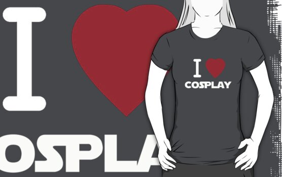 I Heart Cosplay White Text   (Clothing & Stickers)  by PopCultFanatics