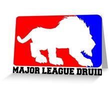 Major League Druid: Feral DPS Greeting Card