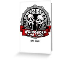 Woodsboro Drama School Greeting Card